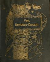 Art Work of York, Harrisburg and Lancaster, Published in Nine Parts